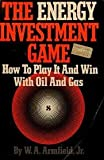 The Energy Investment Game, W. A. Armfield, 0876241275