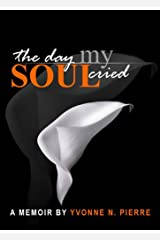 The Day My Soul Cried Kindle Edition