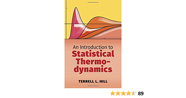 An Introduction To Statistical Thermodynamics Dover Books On Physics Hill Terrell L 9780486652429 Amazon Com Books