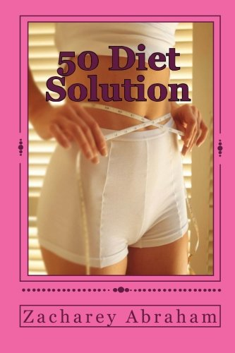 Read Online 50 Diet Solution: Secret For Success Making It Happen pdf epub