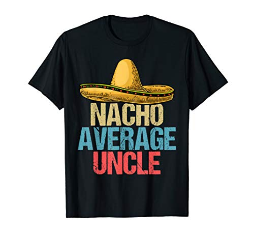 Nacho Average Dad shirt Cinco De Mayo Gift for Grandpa Men ()