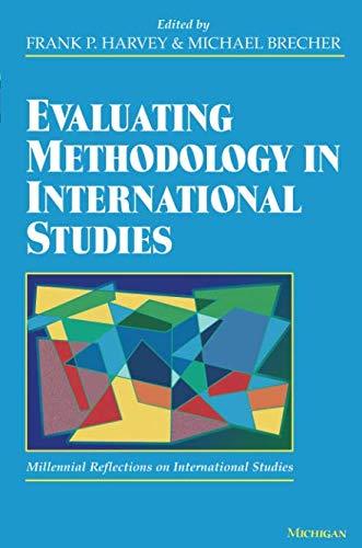 Evaluating Methodology in International Studies (Millennial reflections on international studies)