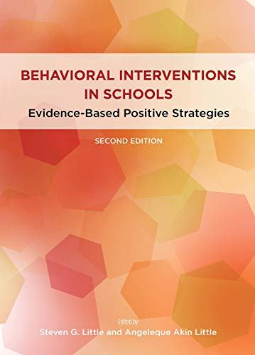 Behavioral Interventions in Schools: Evidence-Based Positive Strategies (Division 16: Applying Psychology in the Schools) (School Based Therapy)