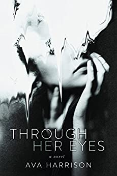 Through Her Eyes: A Novel by [Harrison, Ava]