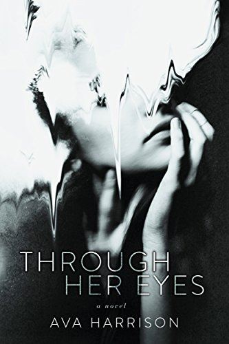Through Her Eyes: A Novel by [Harrison, Ava]