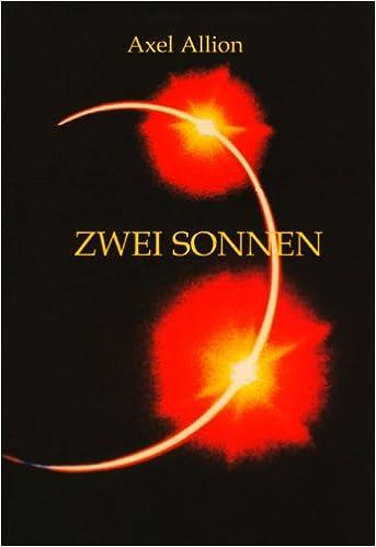 Zwei Sonnen: Amazon.de: Axel Allion: Bücher