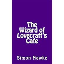 The Wizard of Lovecraft's Cafe (The Wizard of 4th Street Book 7)