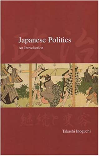 Japanese Politics: An Introduction (Japanese Society Series) by Takashi Inoguchi (2005-06-30)