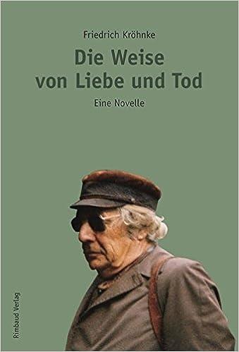 Friedrich Kröhnke: Die Weise von Liebe und Tod; schwule Texte alphabetisch nach Titeln