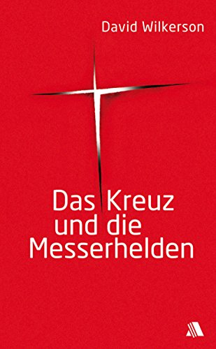 Das Kreuz und die Messerhelden (German Edition)