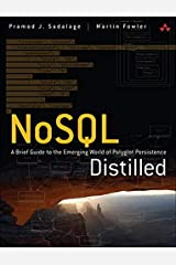 NoSQL Distilled: A Brief Guide to the Emerging World of Polyglot Persistence Paperback