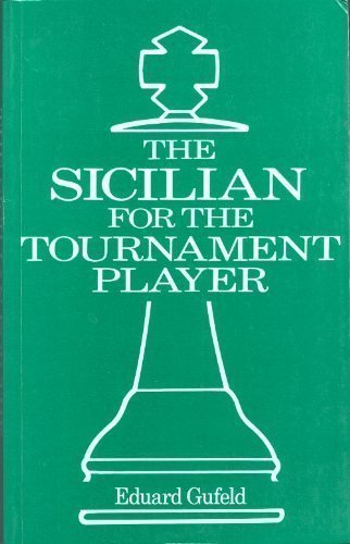 The Sicilian for the Tournament Player (Batsford Chess Books)