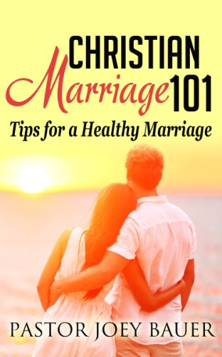 Christian Marriage 101 Tips for a Healthy Marriage
