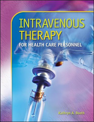 Intravenous Therapy for Health Care Personnel with Student CD-ROM by McGraw-Hill Education
