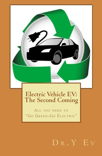 Electric Vehicle Ev  The Second Coming  What You Need To Know To  Go Green   Go Electric