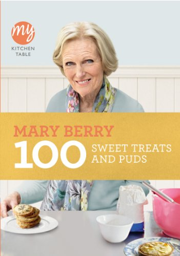 100 Sweet Treats and Puds (My Kitchen Table) (Berry Cooks Mary Christmas)