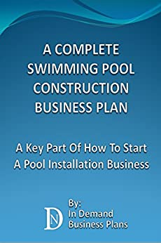 A Complete Swimming Pool Construction Business Plan A Key Part Of How To Start A