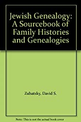 Jewish Genealogy: A Sourcebook of Family Histories and Genealogies