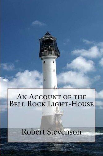 Bell Rock Lighthouse - An Account of the Bell Rock Light-House