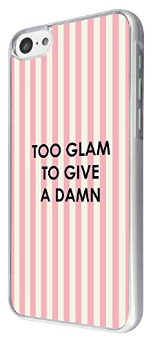 899 - Too Glam To Give DAMN Design iphone 5C Coque Fashion Trend Case Coque Protection Cover plastique et métal