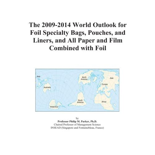 The 2009-2014 Outlook for Paper-Film Multi-Web Specialty Bags, Pouches, and Liners in India Icon Group International