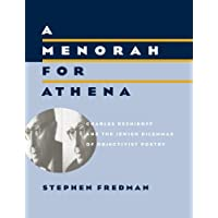 A Menorah for Athena – Charles Reznikoff & the Jewish Dilemmas of Objectivist Poetry