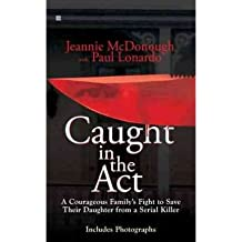 Caught in the Act: A Courageous Family's Fight to Save Their Daughter from a Serial Killer (Paperback) - Common