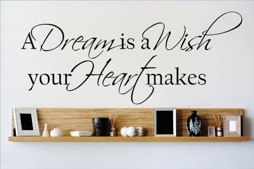 Decal – Vinyl Wall Sticker : A Dream Is A Wish Your Heart Makes Quote Home Living Room Bedroom Decor DISCOUNTED SALE ITEM - 22 Colors Available Size: 8 Inches X 20 Inches