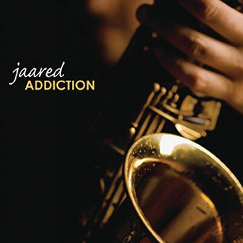 Addiction - Jaared