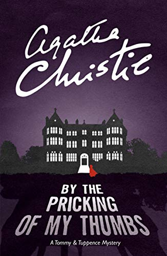 D.o.w.n.l.o.a.d By the Pricking of My Thumbs: A Tommy & Tuppence Mystery<br />T.X.T