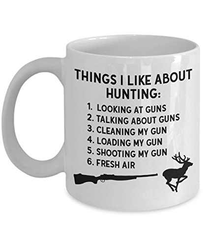 Hunting Mug - Things I Like About - Coffee Cups for Men - Funny Hunter Gifts