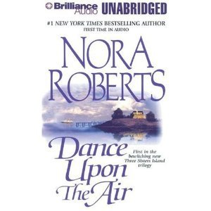 Dance Upon the Air (Three Sisters Island Trilogy) [Audiobook][CD][Unabridged] (Audio CD) by