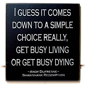Amazon Com Celycasy Get Busy Living Or Get Busy Dying Shawshank Redemption Wood Sign Home Kitchen