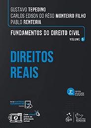 Fundamentos do Direito Civil - Direitos Reais - Vol. 5: Volume 5