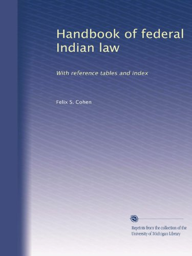 Handbook of federal Indian law: With reference tables and index