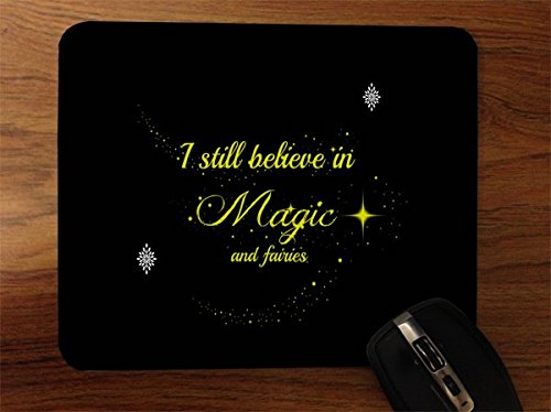 Inspirational Quote I Still Believe in Magic and Fairies Design Print Image Desktop Office Silicone Mouse Pad by Trendy Accessories