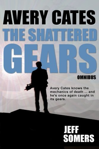 The Shattered Gears (Avery Cates)