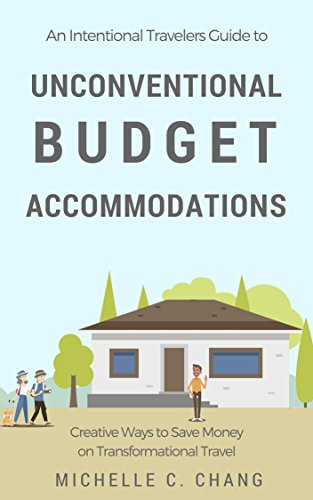 Amazon an intentional travelers guide to unconventional budget an intentional travelers guide to unconventional budget accommodations creative ways to save money on transformational fandeluxe Choice Image