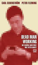 Dead Man Working: Die schöne neue Welt der toten Arbeit