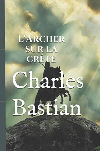L'Archer sur la crte (French Edition)