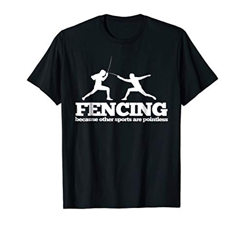 Fencing Shoes (Fencing because other sports are Pointless T Shirt)
