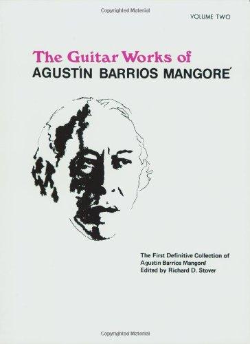 Guitar Works of Agustín Barrios Mangoré, Vol 2 (Guitar Works of Augustin Barrios Mangore)