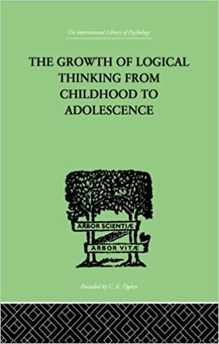 the growth of logical thinking from childhood to adolescence an the growth of logical thinking from childhood to adolescence an essay on the construction of formal operational structures international library of