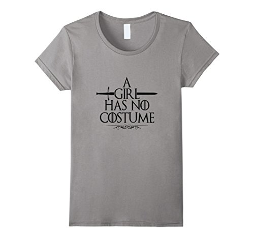 Womens Funny A Girl Has No Costume TShirt Easy Halloween Costume XL Slate