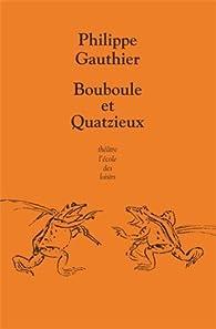 Bouboule et Quatzieux par Philippe Gauthier