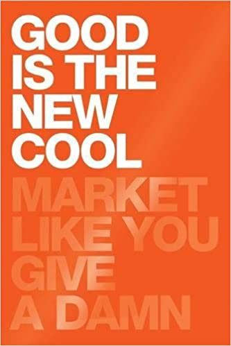 Good Is The New Cool: Market Like You Give a Damn: Amazon.es: Bobby Jones: Libros en idiomas extranjeros