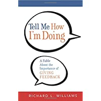 Tell Me How I'm Doing: A Fable about the Importance of Giving Feedback