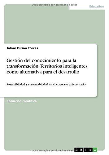 Gestión del conocimiento para la transformación. Territorios inteligentes como alternativa para el desarrollo: Amazon.es: Julian Dirian Torres: Libros