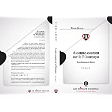 A contre-courant sur le Pilcomayo (French Edition)