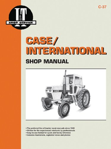 I&t Shop Manual Case - Case Shop Manual C-37 (2090-2094-2290-2294-2390-2394-2590-2594) (I & T Shop Service)